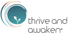 thrive and awaken