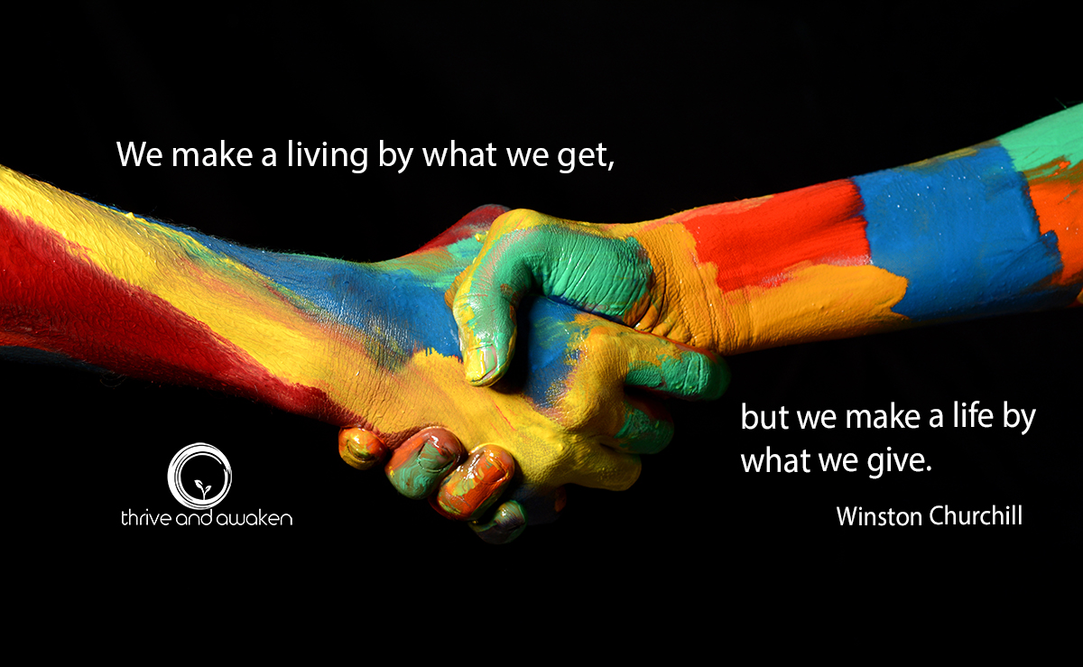 Inspirational quote - We make a living by what we get, but we make a life by what we give by Winston Churchill